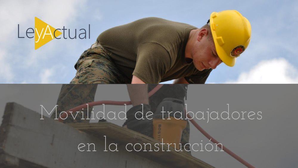 Sector de la construcción en la provincia de Alicante: ¿Cómo se regulan los cambios en mi puesto de trabajo?