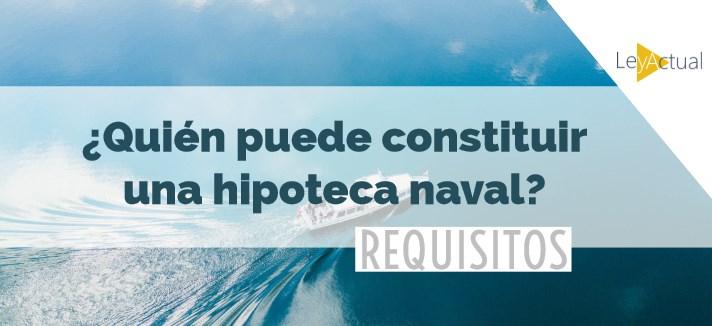 requisitos hipoteca naval