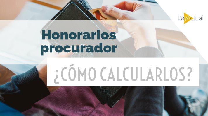 como calcular los honorarios procurador