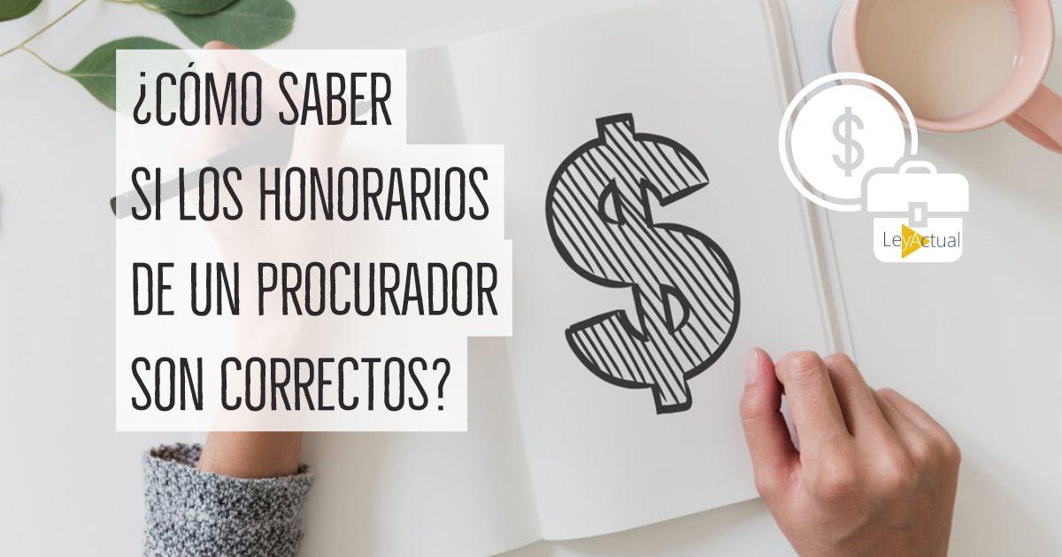 ¿Cómo saber si los honorarios de un procurador son correctos?