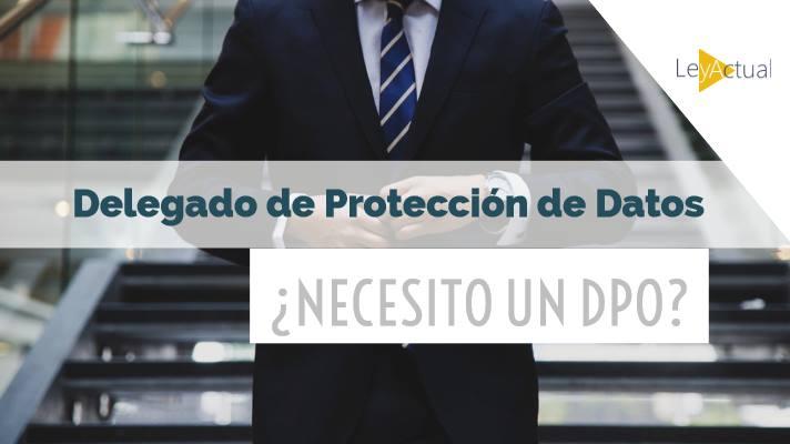 Necesito o no un delegado de proteccion de datos
