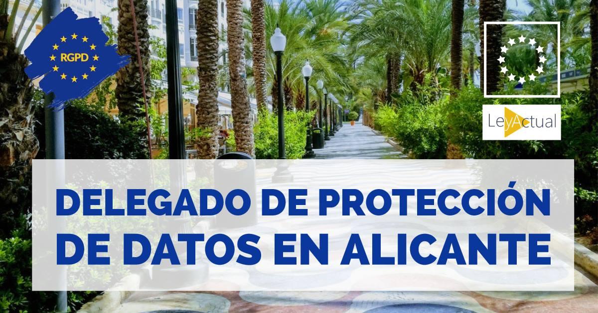 Cómo contratar Delegado de Protección de Datos en Alicante (DPO)