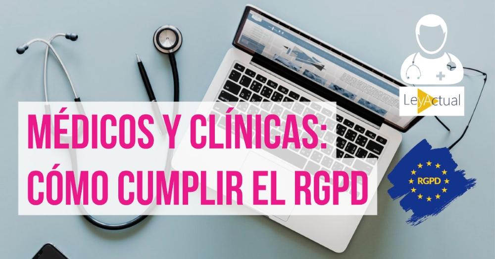 Guía del RGPD para médicos. Cómo cumplir la protección de datos