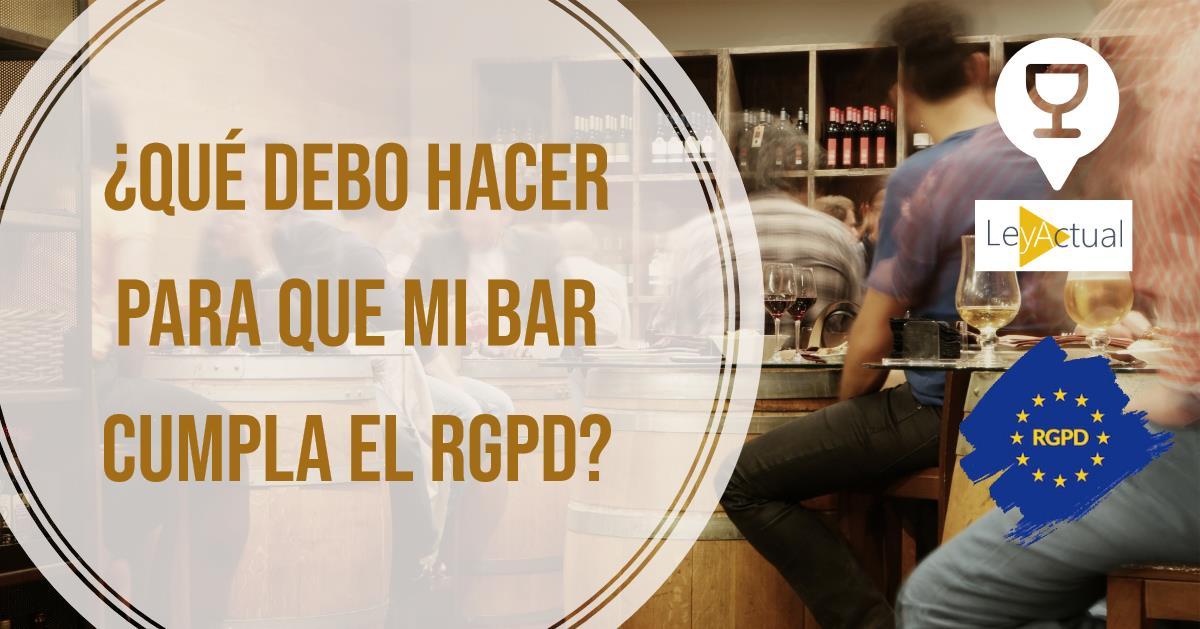 Qué debe hacer un bar para cumplir con el RGPD y protección de datos