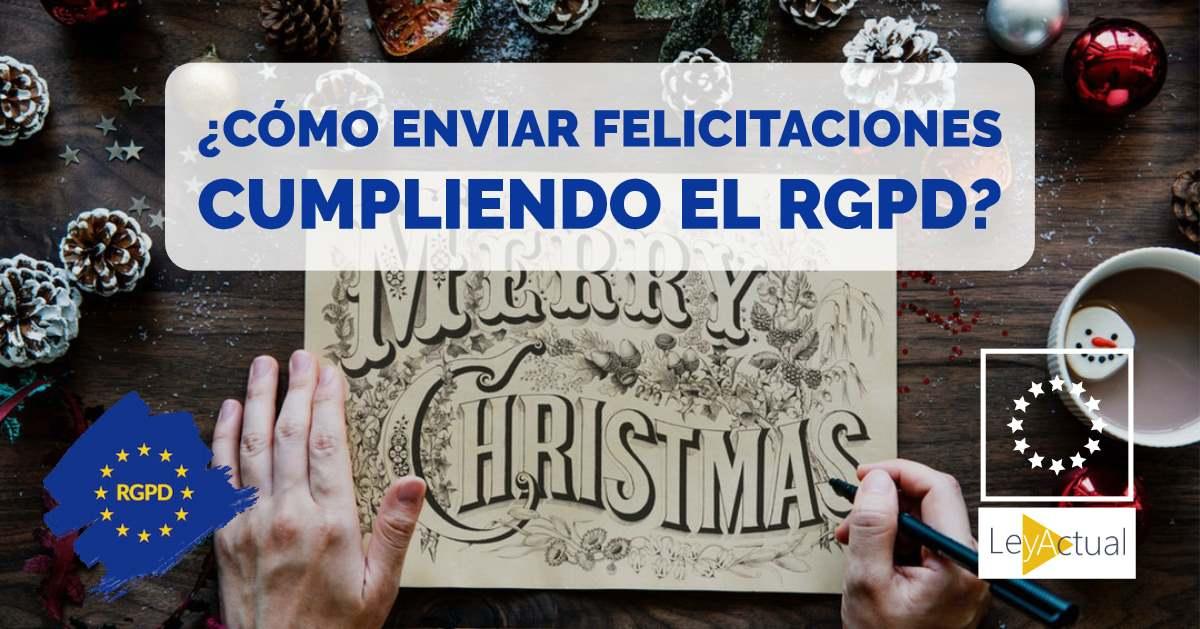 Cumplir el RGPD: Cómo enviar felicitaciones de navidad