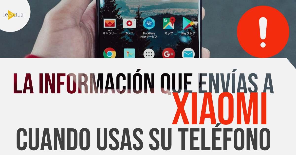 ¿Qué datos personales enviamos a XiaoMi al utilizar sus teléfonos?